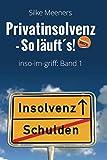 Privatinsolvenz - So läuft´s!: inso-im-griff: Band 1 - Neuauflage 2021