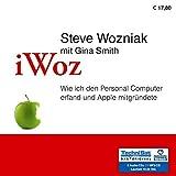 iWoz: Wie ich den Personal Computer erfand und Apple mitgründete