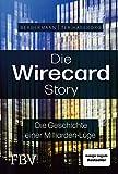 Die Wirecard-Story: Die Geschichte einer Milliarden-Lüge – Das Buch zur ARD-Dokumentation und Serie auf Sky